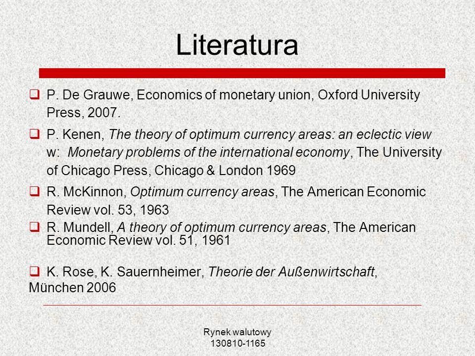 LiteraturaP. De Grauwe, Economics of monetary union, Oxford University Press, 2007.