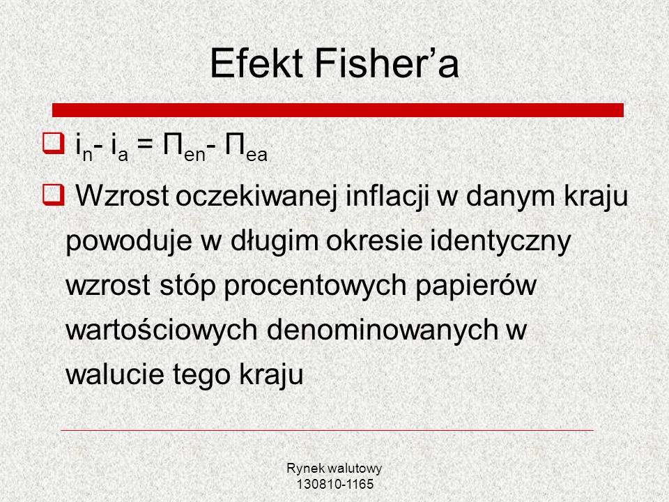 Efekt Fisher'a in- ia = Πen- Πea