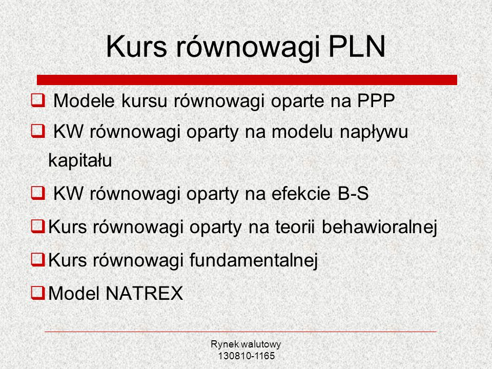 Kurs równowagi PLN Modele kursu równowagi oparte na PPP