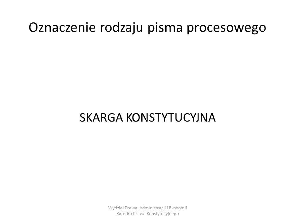 Oznaczenie rodzaju pisma procesowego SKARGA KONSTYTUCYJNA