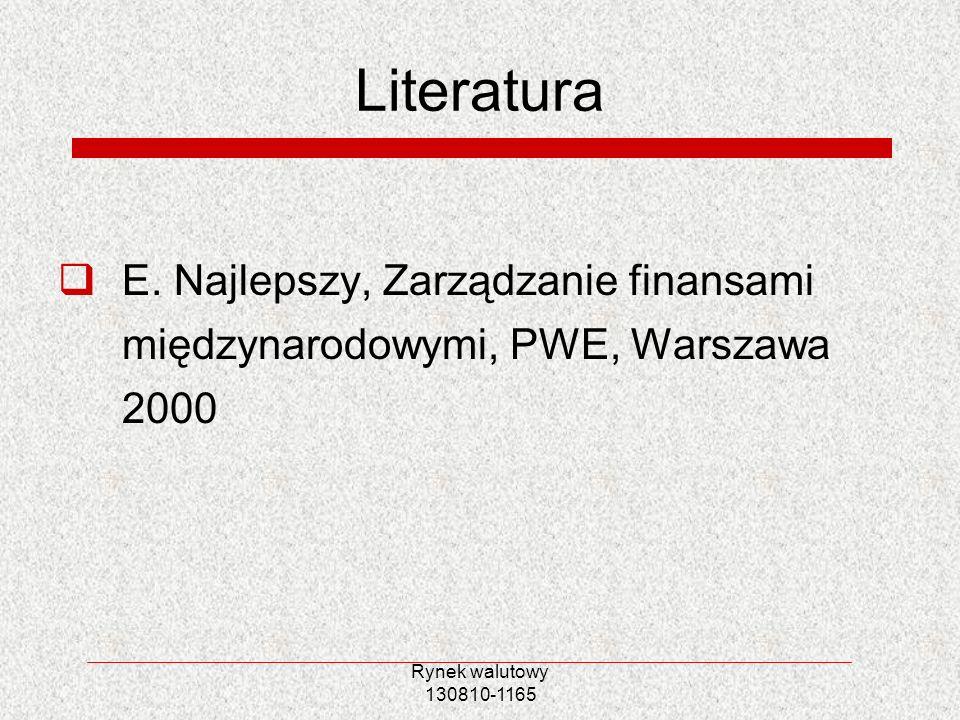 Literatura E. Najlepszy, Zarządzanie finansami międzynarodowymi, PWE, Warszawa 2000.