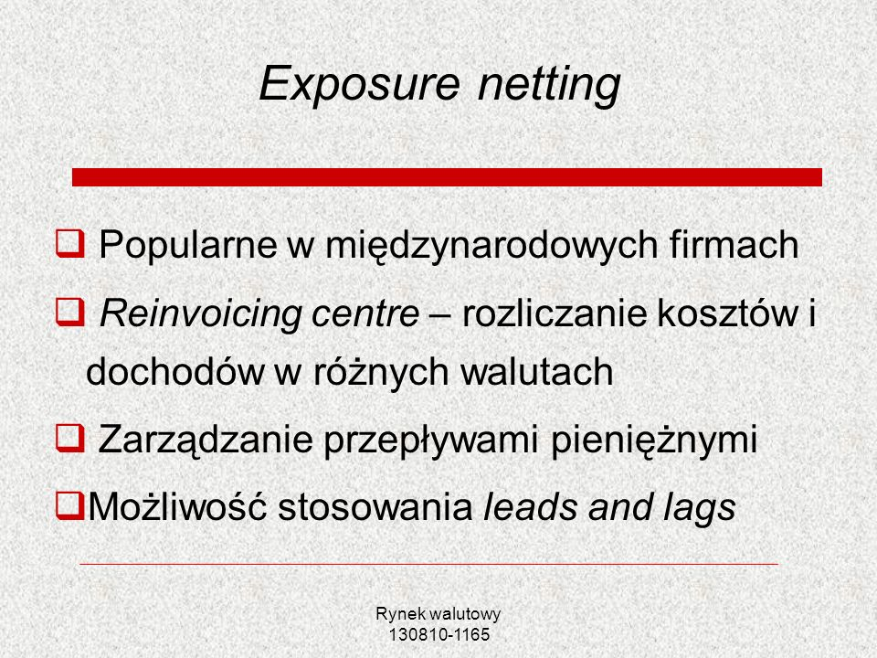 Exposure netting Popularne w międzynarodowych firmach