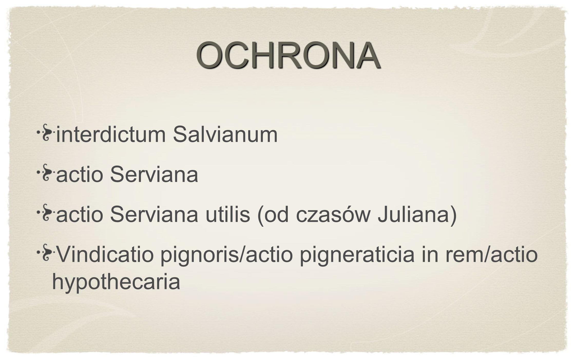 OCHRONA interdictum Salvianum actio Serviana