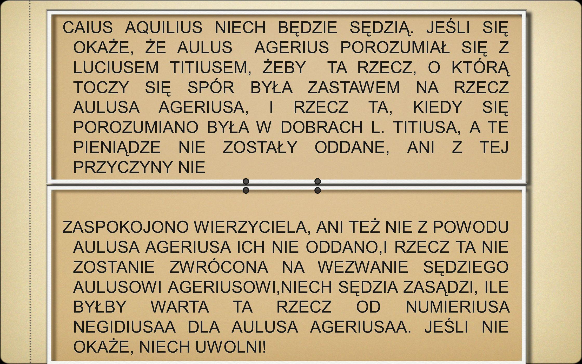 CAIUS AQUILIUS NIECH BĘDZIE SĘDZIĄ