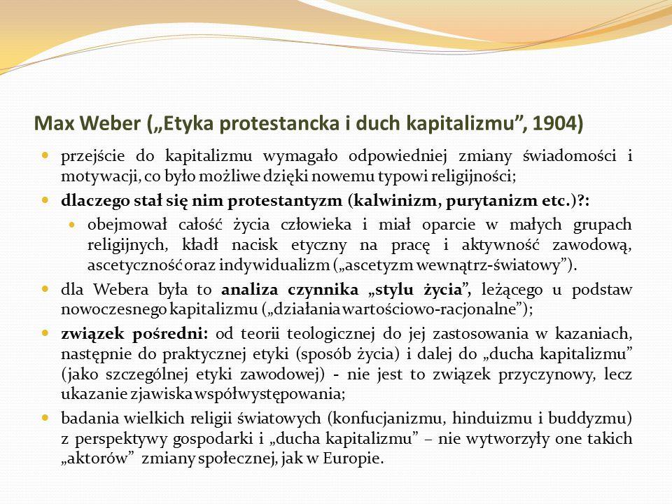 """Max Weber (""""Etyka protestancka i duch kapitalizmu , 1904)"""