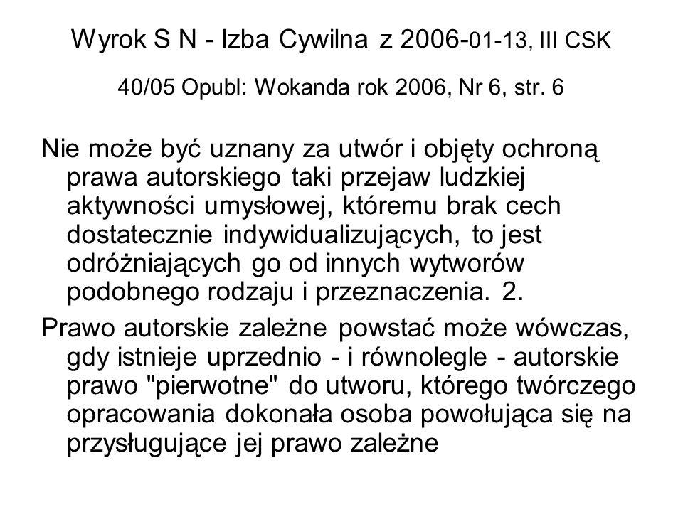 Wyrok S N - Izba Cywilna z 2006-01-13, III CSK 40/05 Opubl: Wokanda rok 2006, Nr 6, str. 6