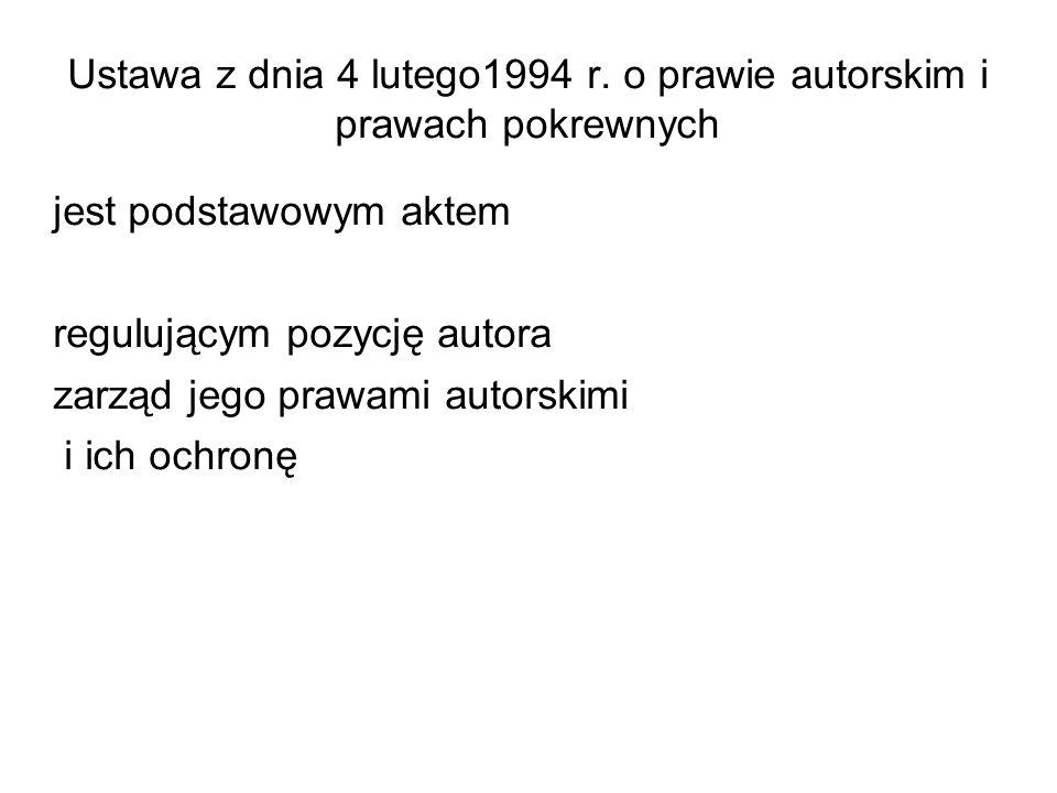 Ustawa z dnia 4 lutego1994 r. o prawie autorskim i prawach pokrewnych