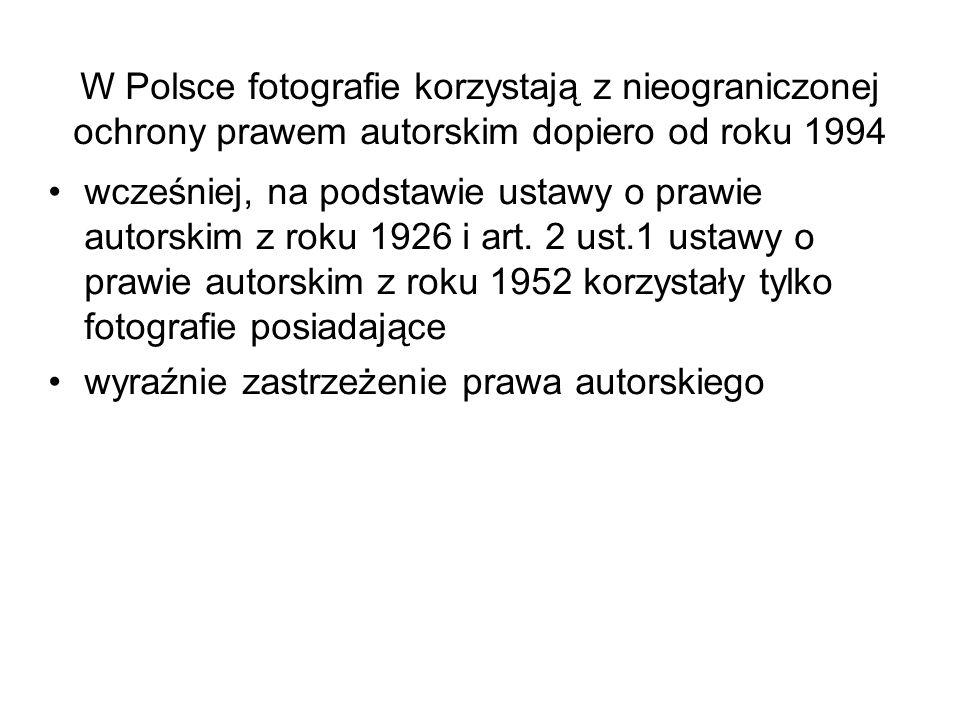 W Polsce fotografie korzystają z nieograniczonej ochrony prawem autorskim dopiero od roku 1994