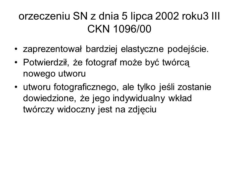 orzeczeniu SN z dnia 5 lipca 2002 roku3 III CKN 1096/00