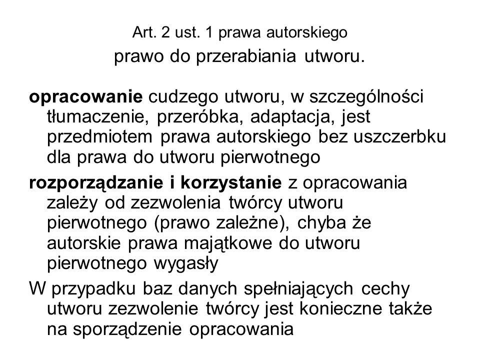 Art. 2 ust. 1 prawa autorskiego prawo do przerabiania utworu.