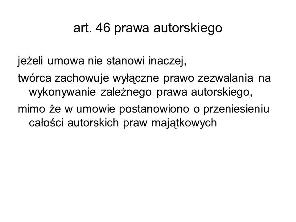 art. 46 prawa autorskiego jeżeli umowa nie stanowi inaczej,