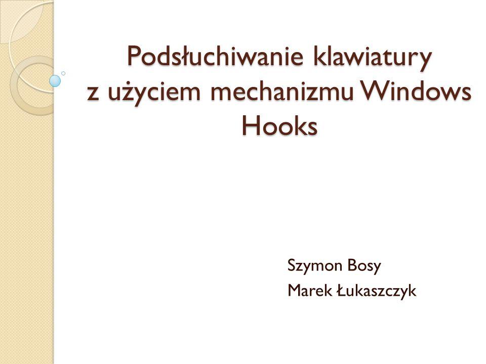 Podsłuchiwanie klawiatury z użyciem mechanizmu Windows Hooks