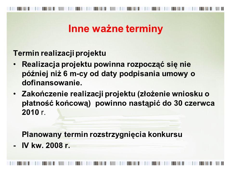 Inne ważne terminy Termin realizacji projektu