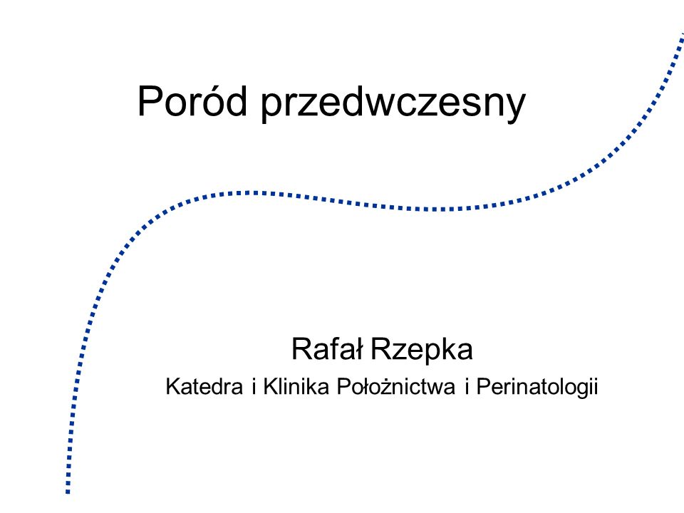 Rafał Rzepka Katedra i Klinika Położnictwa i Perinatologii
