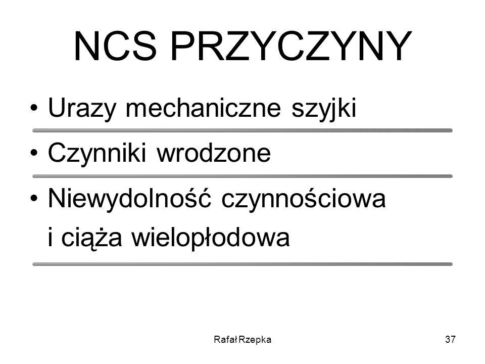 NCS PRZYCZYNY Urazy mechaniczne szyjki Czynniki wrodzone
