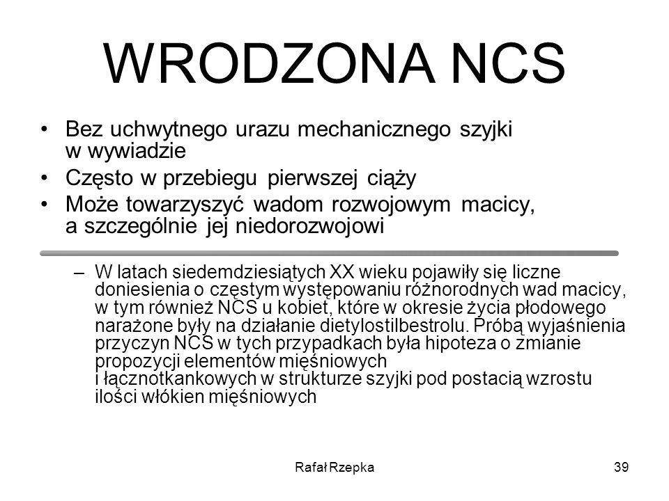 WRODZONA NCS Bez uchwytnego urazu mechanicznego szyjki w wywiadzie