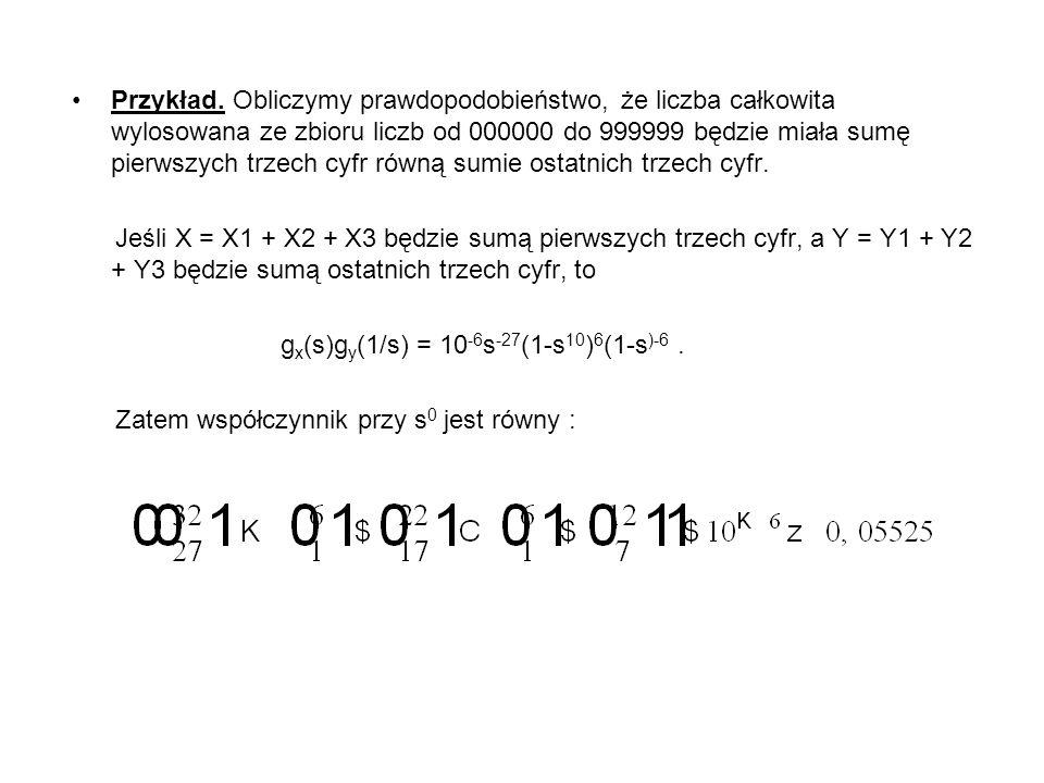 Przykład. Obliczymy prawdopodobieństwo, że liczba całkowita wylosowana ze zbioru liczb od 000000 do 999999 będzie miała sumę pierwszych trzech cyfr równą sumie ostatnich trzech cyfr.