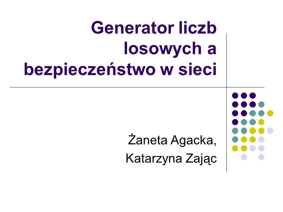 Generator liczb losowych a bezpieczeństwo w sieci