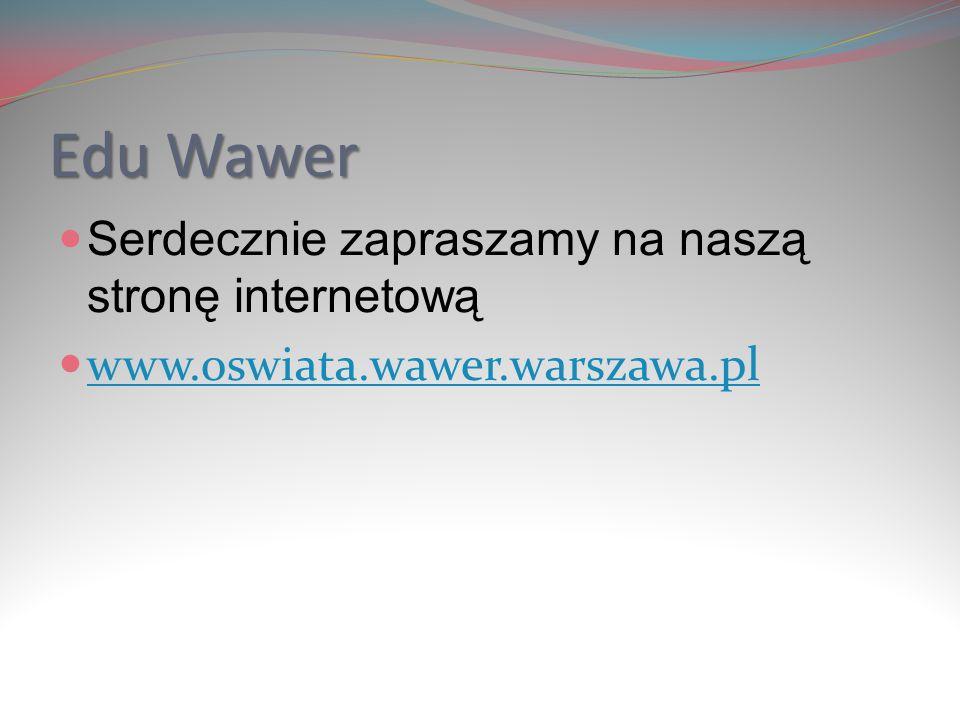 Edu Wawer Serdecznie zapraszamy na naszą stronę internetową