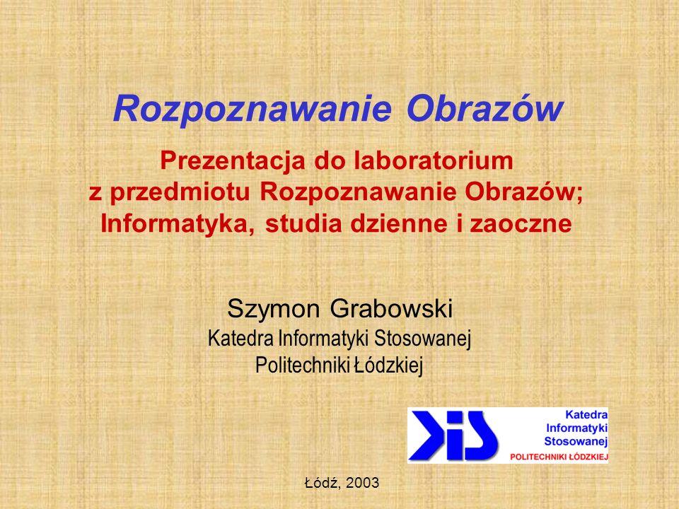 Szymon Grabowski Katedra Informatyki Stosowanej Politechniki Łódzkiej