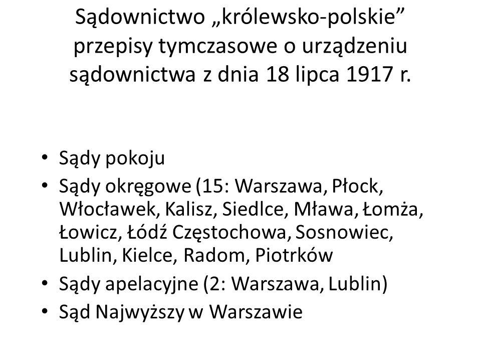 """Sądownictwo """"królewsko-polskie przepisy tymczasowe o urządzeniu sądownictwa z dnia 18 lipca 1917 r."""