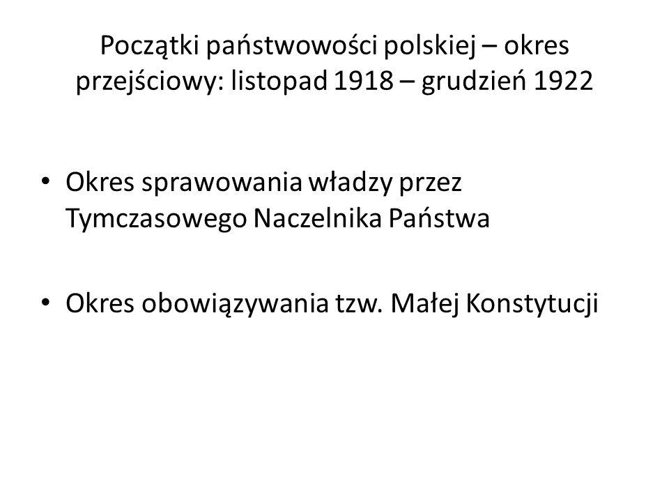 Początki państwowości polskiej – okres przejściowy: listopad 1918 – grudzień 1922