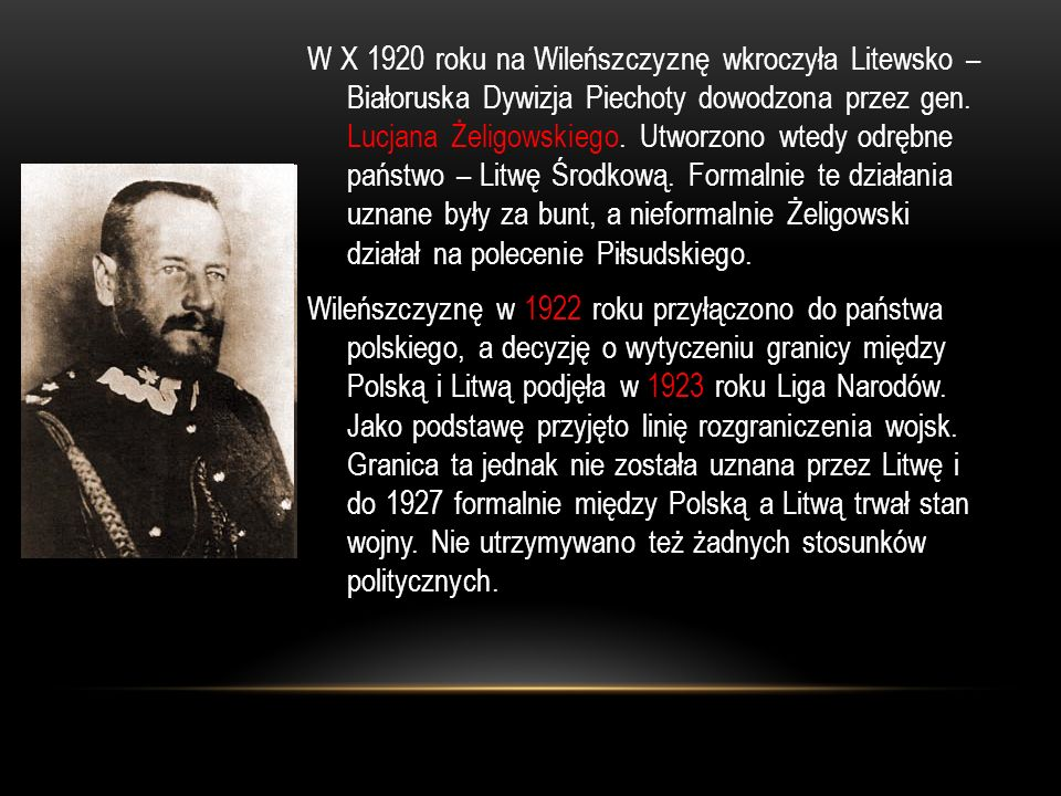 W X 1920 roku na Wileńszczyznę wkroczyła Litewsko – Białoruska Dywizja Piechoty dowodzona przez gen.
