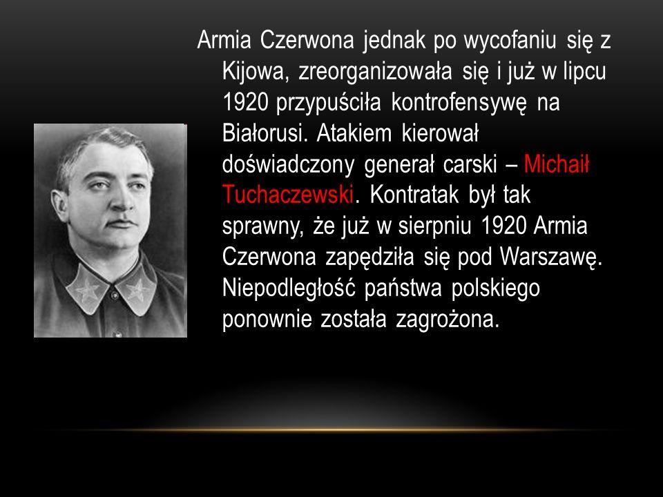 Armia Czerwona jednak po wycofaniu się z Kijowa, zreorganizowała się i już w lipcu 1920 przypuściła kontrofensywę na Białorusi.