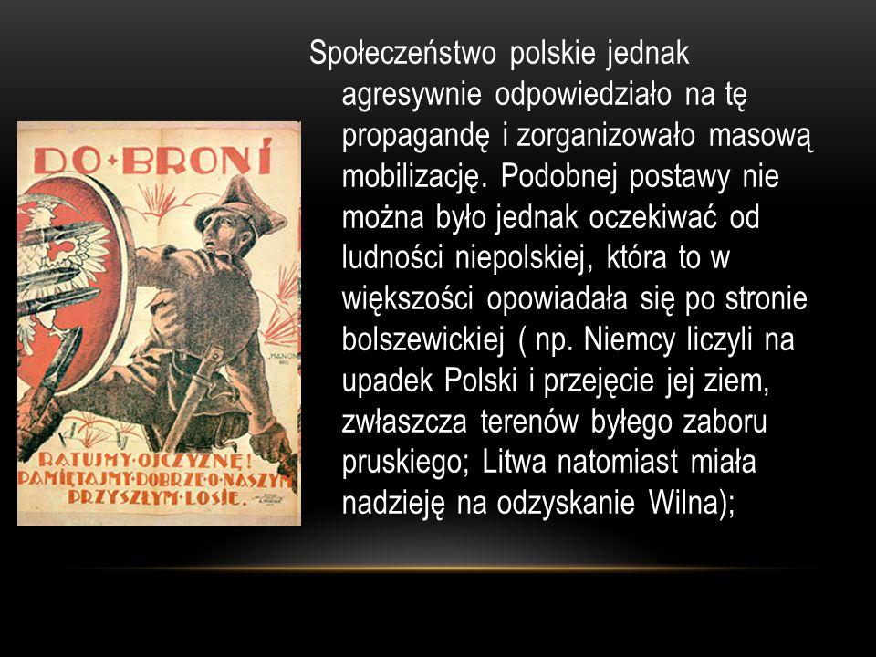 Społeczeństwo polskie jednak agresywnie odpowiedziało na tę propagandę i zorganizowało masową mobilizację.