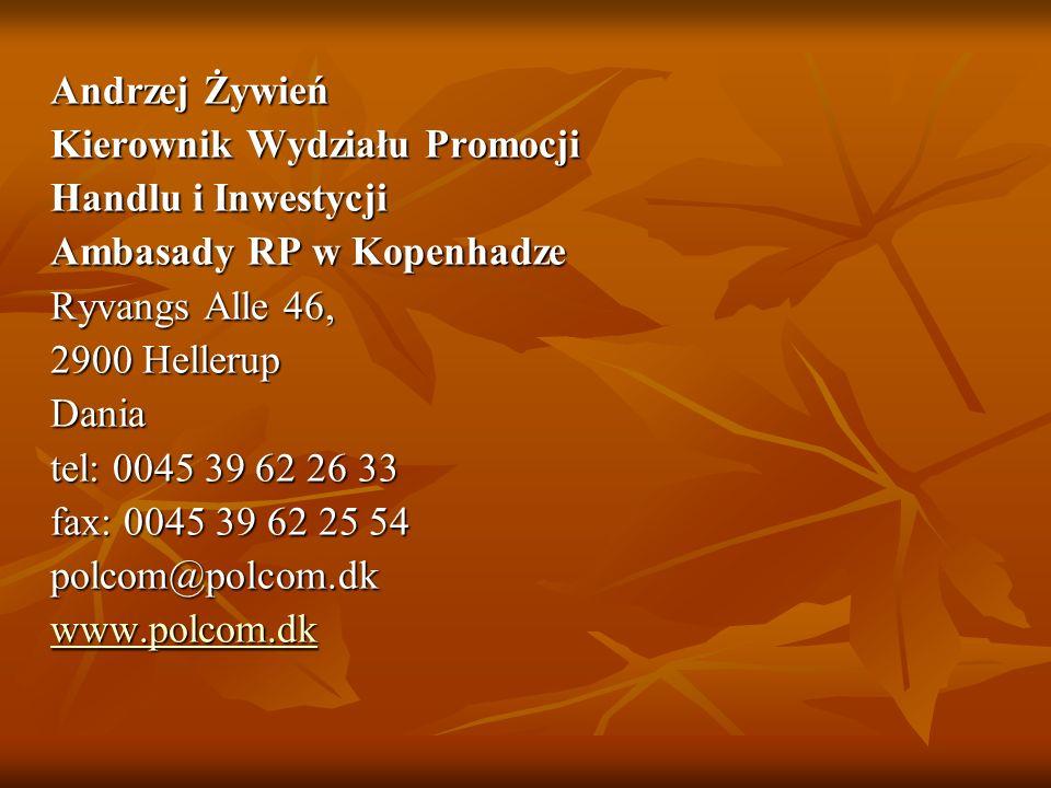 Andrzej ŻywieńKierownik Wydziału Promocji. Handlu i Inwestycji. Ambasady RP w Kopenhadze. Ryvangs Alle 46,