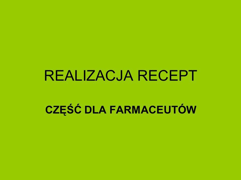 REALIZACJA RECEPT CZĘŚĆ DLA FARMACEUTÓW