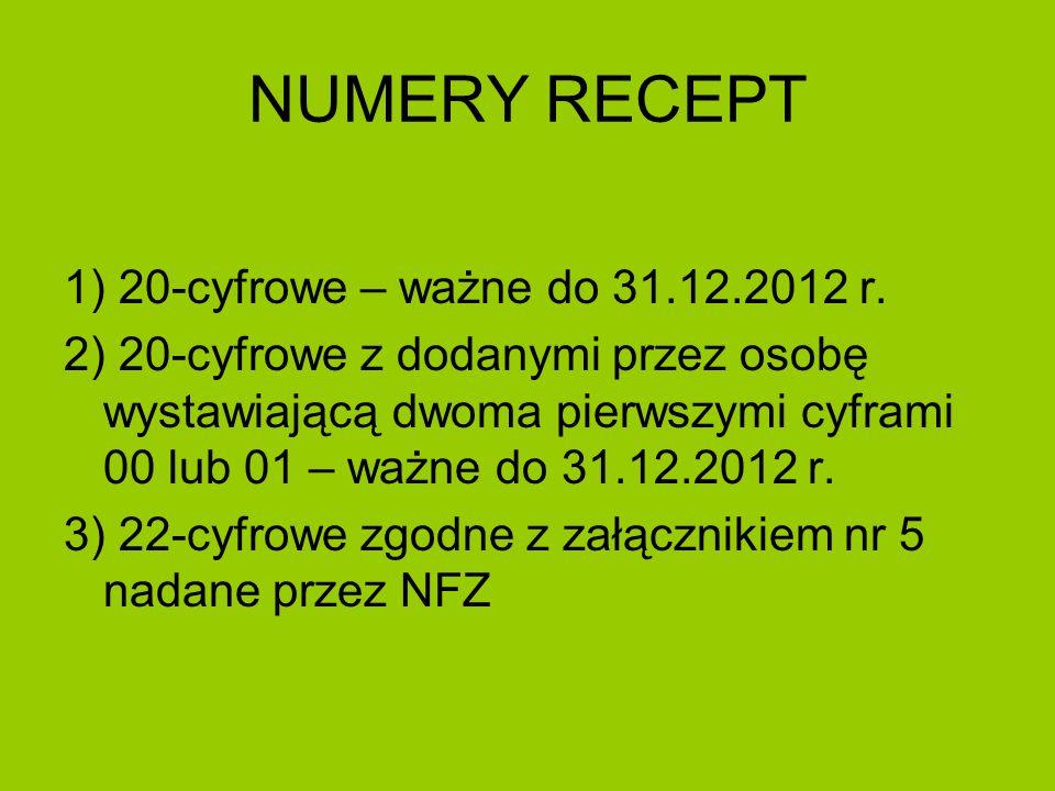 NUMERY RECEPT 1) 20-cyfrowe – ważne do 31.12.2012 r.