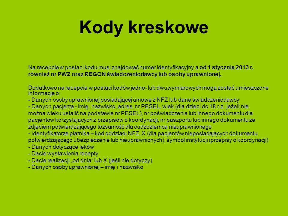 Kody kreskowe Na recepcie w postaci kodu musi znajdować numer identyfikacyjny a od 1 stycznia 2013 r.
