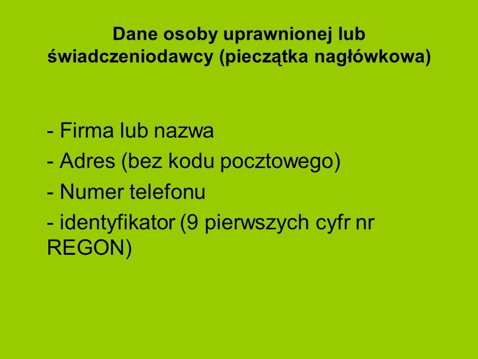 Dane osoby uprawnionej lub świadczeniodawcy (pieczątka nagłówkowa)