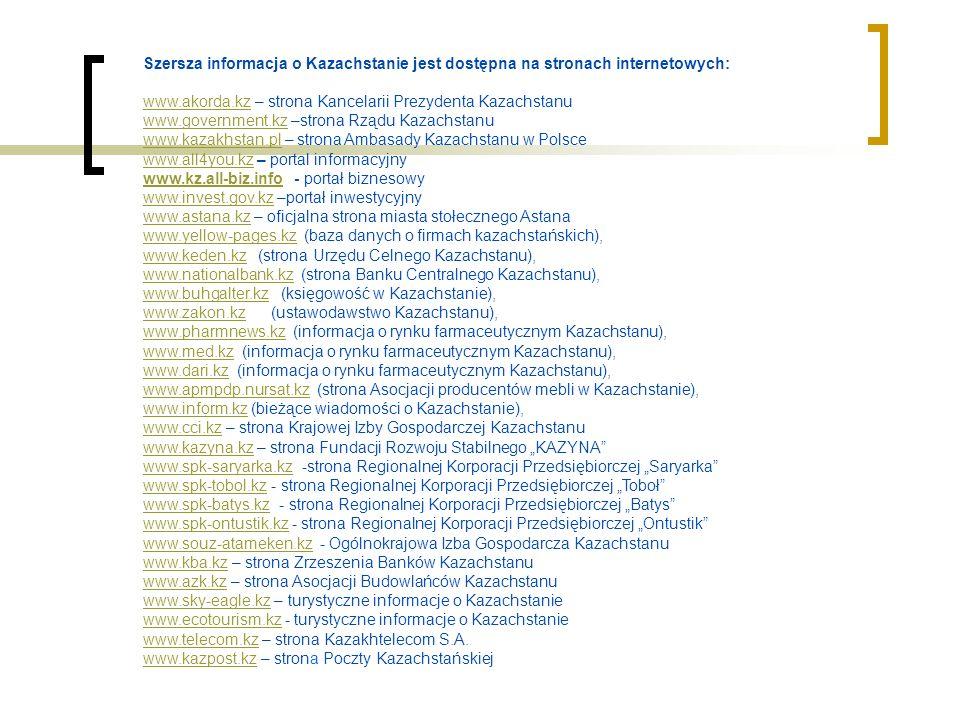 Szersza informacja o Kazachstanie jest dostępna na stronach internetowych: