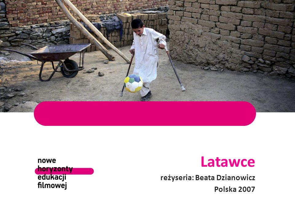 Latawce reżyseria: Beata Dzianowicz Polska 2007