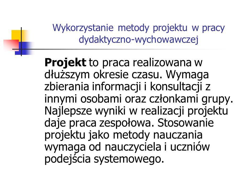 Wykorzystanie metody projektu w pracy dydaktyczno-wychowawczej