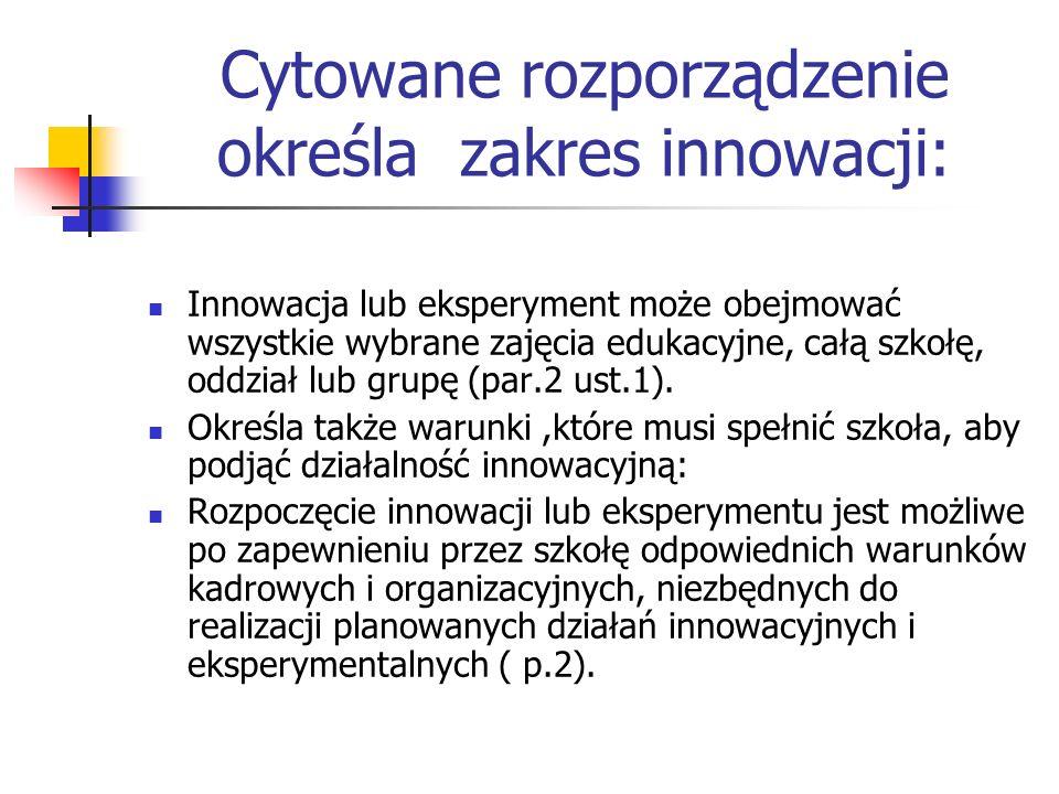 Cytowane rozporządzenie określa zakres innowacji: