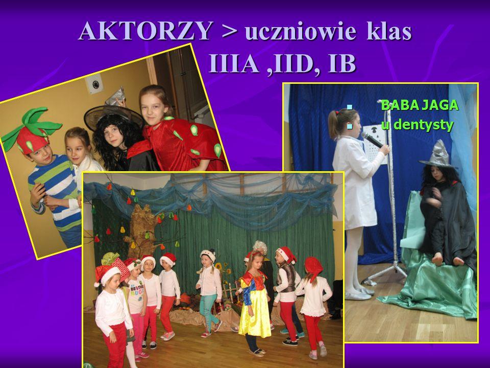 AKTORZY > uczniowie klas IIIA ,IID, IB