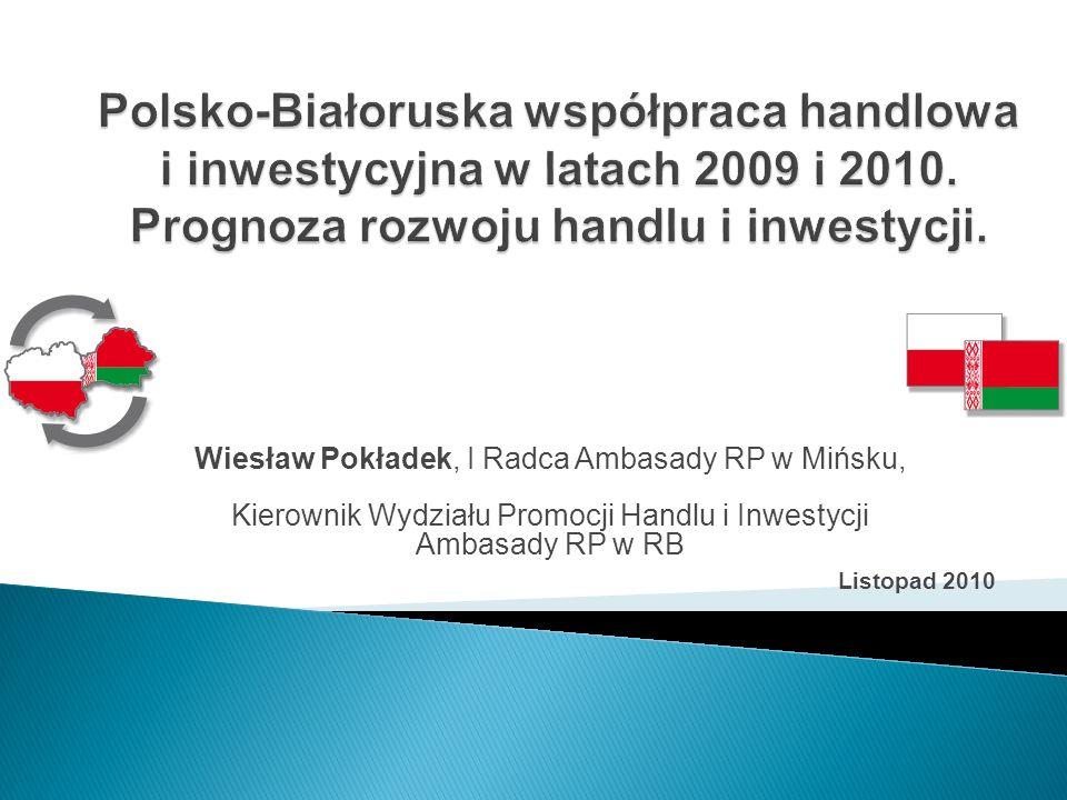 Polsko-Białoruska współpraca handlowa i inwestycyjna w latach 2009 i 2010. Prognoza rozwoju handlu i inwestycji.