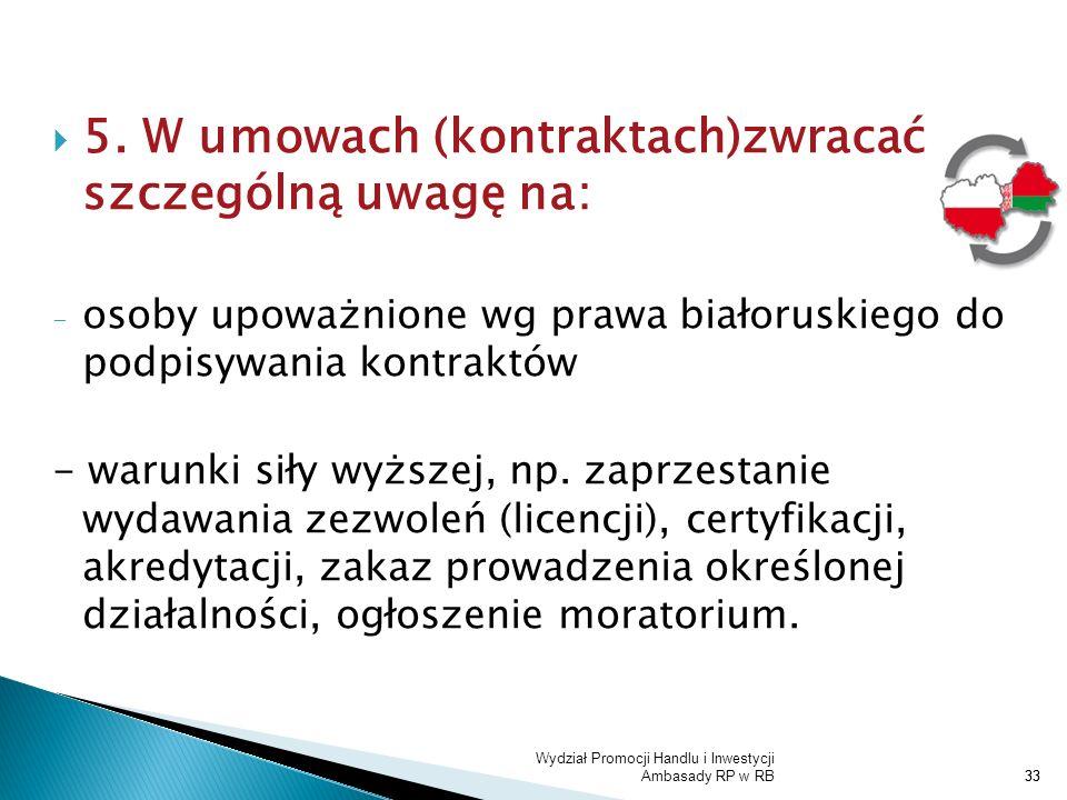5. W umowach (kontraktach)zwracać szczególną uwagę na: