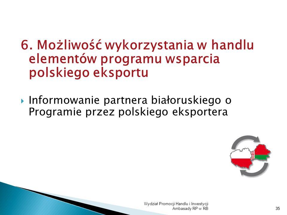 6. Możliwość wykorzystania w handlu elementów programu wsparcia polskiego eksportu