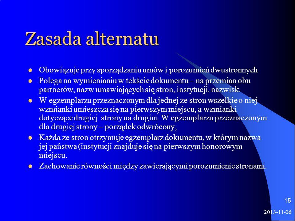 Zasada alternatu Obowiązuje przy sporządzaniu umów i porozumień dwustronnych.