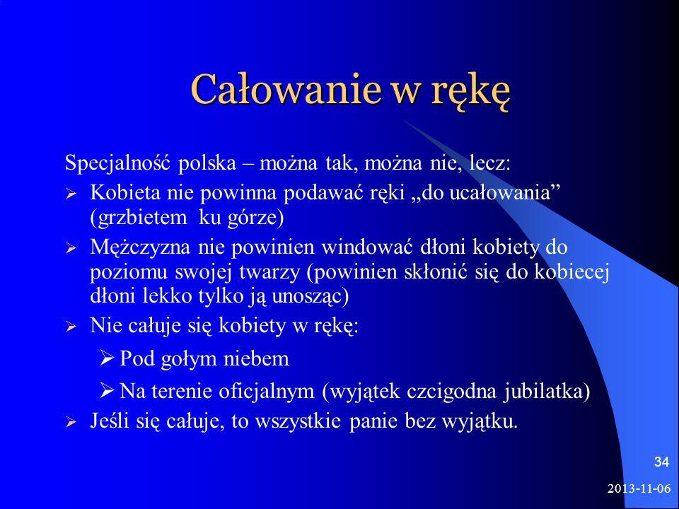 Całowanie w rękę Specjalność polska – można tak, można nie, lecz: