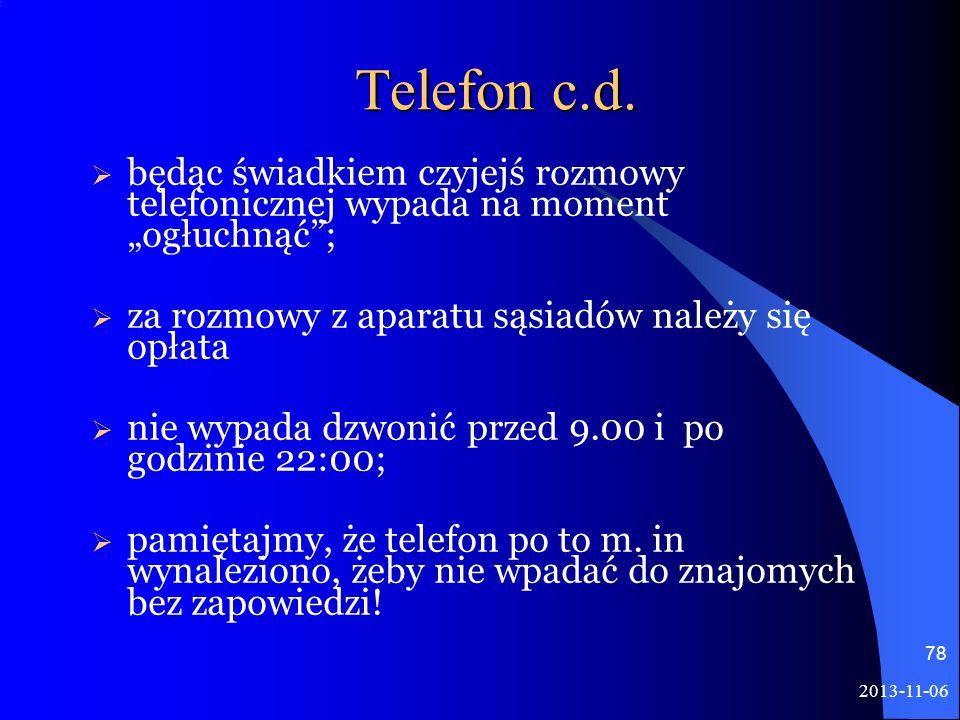 """Telefon c.d.będąc świadkiem czyjejś rozmowy telefonicznej wypada na moment """"ogłuchnąć ; za rozmowy z aparatu sąsiadów należy się opłata."""