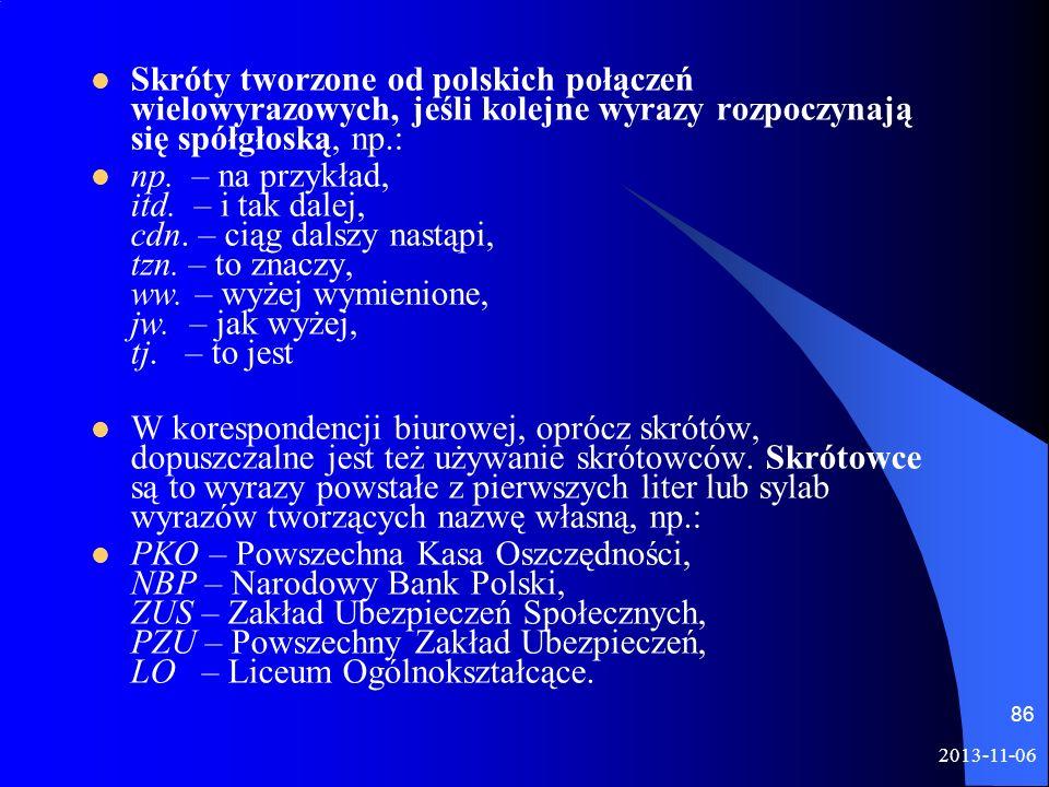 Skróty tworzone od polskich połączeń wielowyrazowych, jeśli kolejne wyrazy rozpoczynają się spółgłoską, np.: