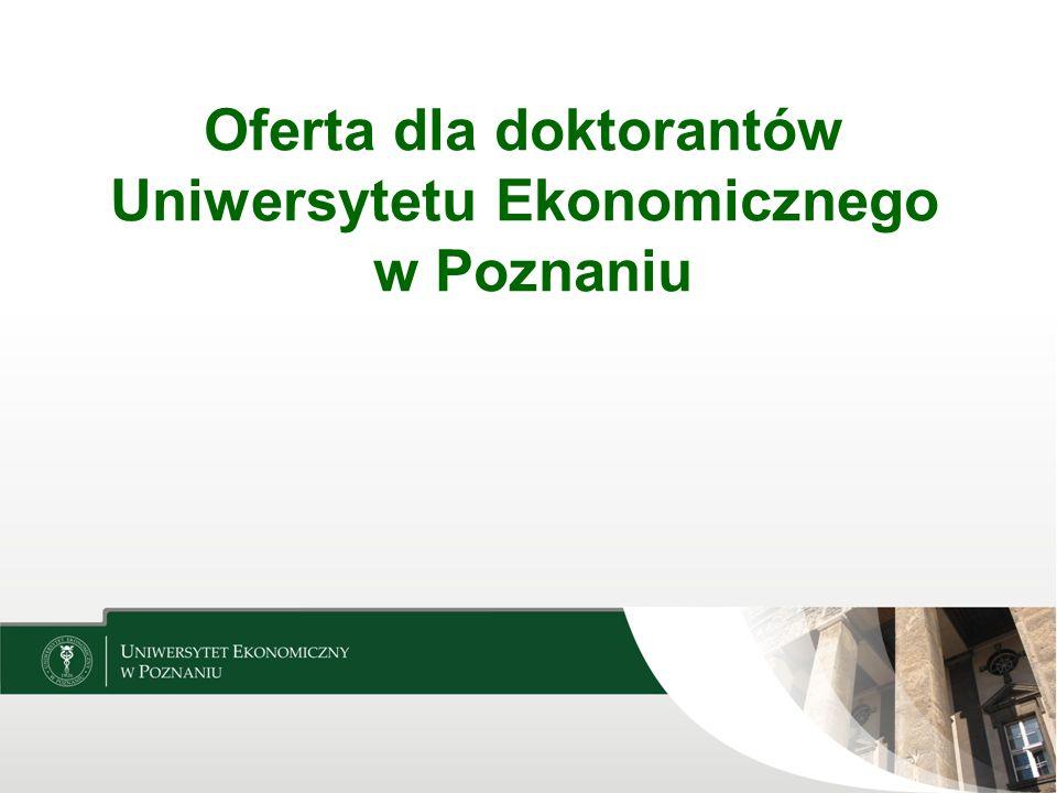 Oferta dla doktorantów Uniwersytetu Ekonomicznego w Poznaniu