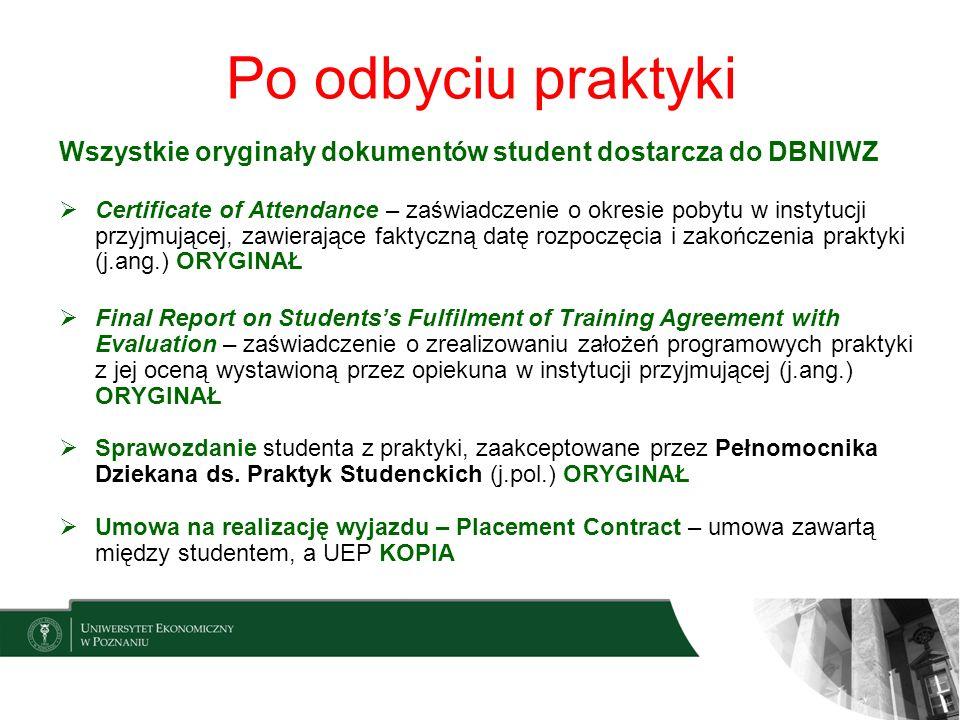 Po odbyciu praktyki Wszystkie oryginały dokumentów student dostarcza do DBNIWZ.