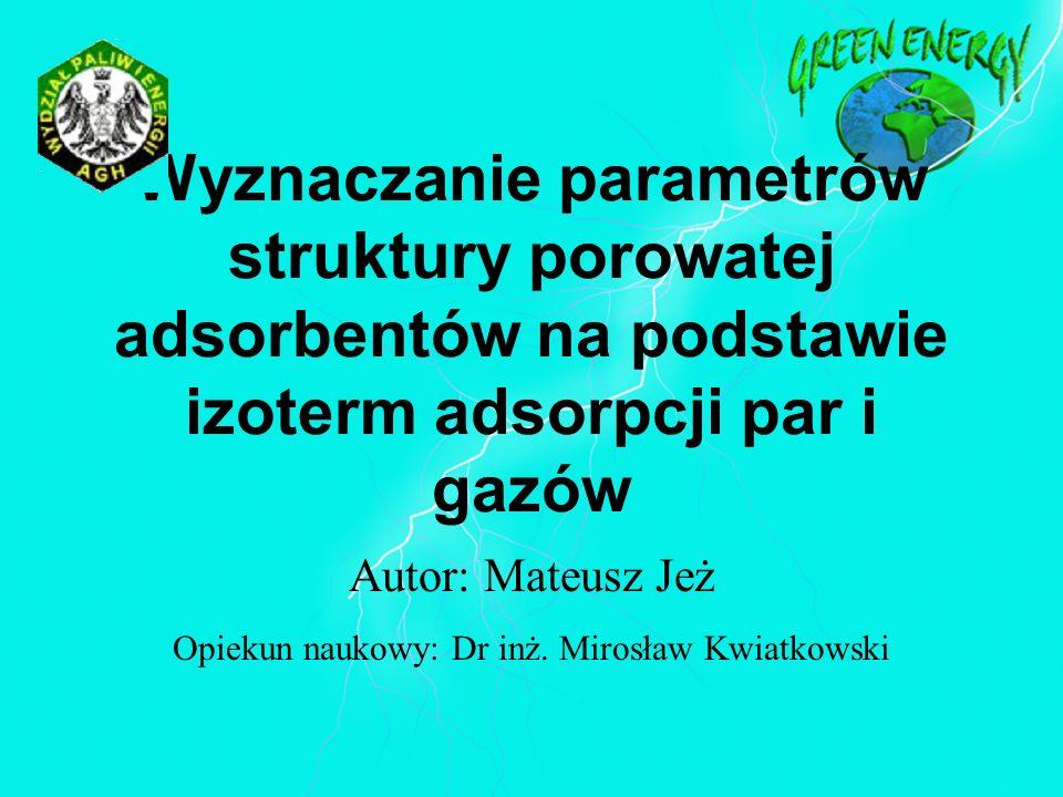Opiekun naukowy: Dr inż. Mirosław Kwiatkowski