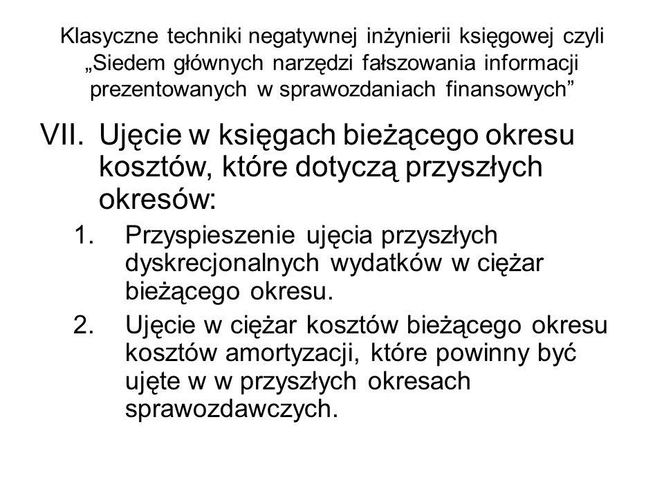 """Klasyczne techniki negatywnej inżynierii księgowej czyli """"Siedem głównych narzędzi fałszowania informacji prezentowanych w sprawozdaniach finansowych"""
